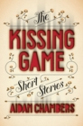 Image for The kissing game  : short stories