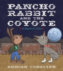 Image for Pancho Rabbit and the coyote  : a migrant's tale