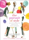 Image for The pursuit of style  : advice and musings from America's top fashion designers