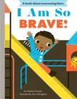 Image for I am so brave!