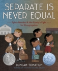 Image for Separate is never equal  : the story of Sylvia Mendez and her family