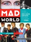 Image for Mad world  : an oral history of New Wave artists and songs that defined the 1980s