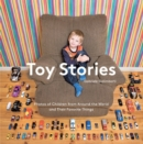 Image for Toy stories  : photos of children from around the world and their favorite things
