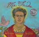 Image for Me, Frida  : Frida Kahlo in San Francisco