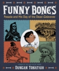 Image for Funny bones  : Posada and his Day of the Dead calaveras