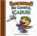 Image for Mini Myths: Be Careful, Icarus!