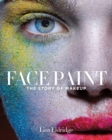 Image for Face paint  : the story of makeup