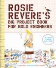 Image for Rosie Revere's big project book for bold engineers