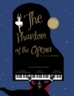 Image for The Phantom of the Opera : Based on the novel by Gaston Leroux