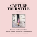 Image for Capture your style  : transform your Instagram images, showcase your life, and build the ultimate platform