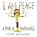 Image for I am peace  : a book of mindfulness