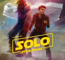 Image for The art of Solo  : a Star Wars story