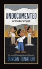 Image for Undocumented:A Worker's Fight : A Worker's Fight
