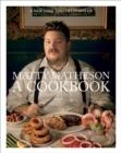 Image for Matty Matheson  : a cookbook