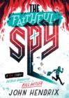 Image for The faithful spy  : Dietrich Bonhoeffer and the plot to kill Hitler