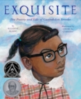 Image for Exquisite : The Poetry and Life of Gwendolyn Brooks