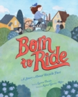 Image for Born to ride  : a story about bicycle face