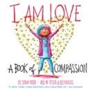 Image for I Am Love: A Book of Compassion