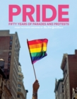 Image for PRIDE  : fifty years of parades and protests from the photo archives of the New York Times