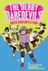 Image for The Derby Daredevils: Kenzie Kickstarts a Team : (The Derby Daredevils Book #1)