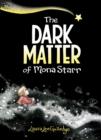 Image for The Dark Matter of Mona Starr