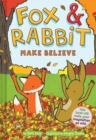 Image for Fox & Rabbit Make Believe (Fox & Rabbit Book #2)