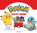 Image for Positively Pokemon: Pop Up, Play, and Display!