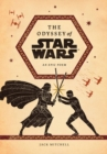 Image for The Odyssey of Star Wars : An Epic Poem