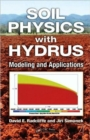 Image for Soil physics with HYDRUS  : modeling and applications