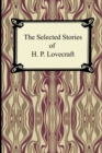 Image for The Selected Stories of H. P. Lovecraft