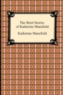 Image for The short stories of Katherine Mansfield