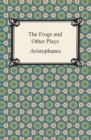 Image for Frogs and Other Plays.