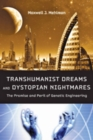 Image for Transhumanist dreams and dystopian nightmares  : the promise and peril of genetic engineering