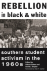 Image for Rebellion in black and white  : Southern student activism in the 1960s
