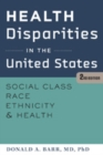 Image for Health disparities in the United States  : social class, race, ethnicity, and health