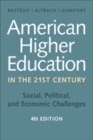 Image for American Higher Education in the Twenty-First Century : Social, Political, and Economic Challenges