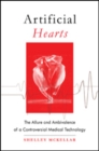 Image for Artificial Hearts : The Allure and Ambivalence of a Controversial Medical Technology
