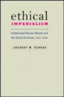 Image for Ethical Imperialism : Institutional Review Boards and the Social Sciences, 1965-2009