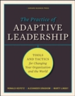 Image for The practice of adaptive leadership  : tools and tactics for changing your organization and the world