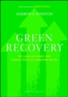 Image for Green recovery  : get lean, get smart, and emerge from the downturn on top