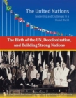 Image for The Birth of the UN Decolonization and Building Strong Nations