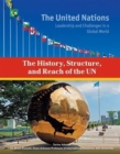 Image for The History Structure and Reach of the UN