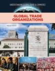 Image for Global trade organizations