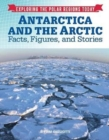 Image for Antarctica and the Arctic  : facts, figures, and stories
