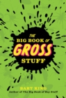Image for The big book of gross stuff