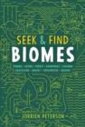 Image for Seek and Find Biomes : Tundra Alpine Forest Rainforest Savanna Grassland Desert Freshwater Marine