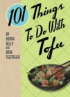 Image for 101 Things to Do with Tofu