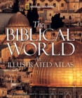 Image for The biblical world  : an illustrated atlas