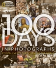 Image for 100 days in photographs  : pivotal events that changed the world