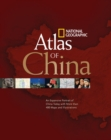 Image for National Geographic atlas of China  : an expansive portrait of China today with more than 400 maps and illustrations